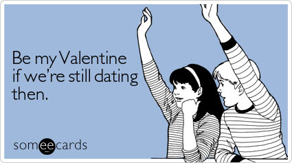 dating-then-valentines-day-ecard-someecards