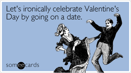 ironically-celebrate-valentines-day-ecard-someecards