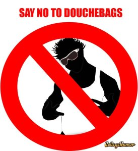 just say no to douchebags funny