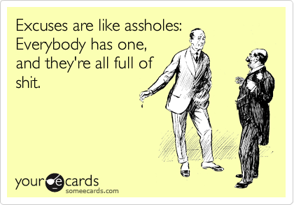 excuses asshole someecard