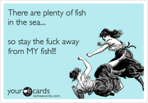 someecard dating fish in the sea fighting