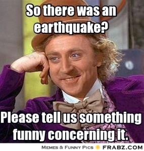 sarcastic earthquake funny