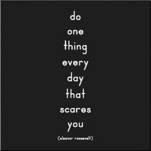 do one thing every day that scares you magnet