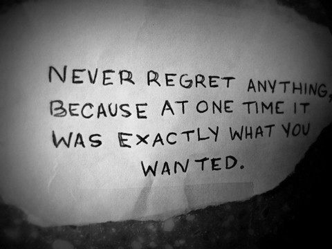never regret anything truth